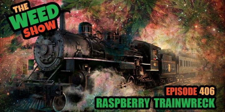 Weed Show Raspberry Trainwreck