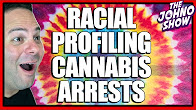`Johno Show Quick Conversation CannaVice TV Racial Profiling Cannabis Arrests