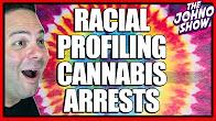 `Johno Show Quick Conversation CannaVice TV Racial Profiling Cannabis Arrests