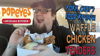 Pork Chop Reviews Popeye's Waffle Chicken Tenders
