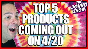 Johno Show Top 5 Products Coming 420