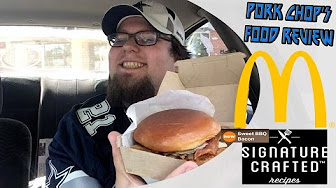 Pork Chop's Food Review McDonald's NEW Signature Creation Sweet BBQ Bacon