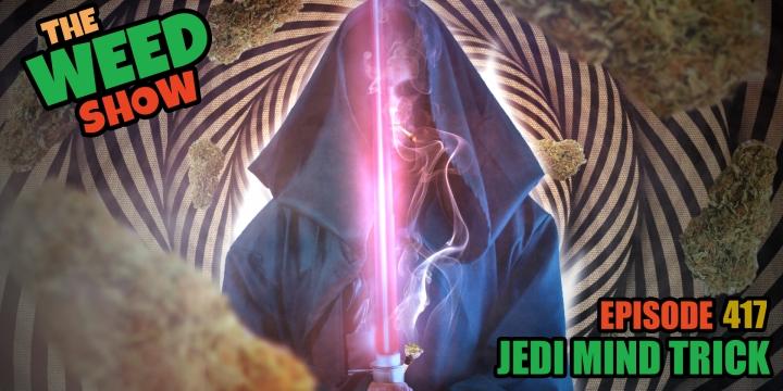 Weed Show Jedi Mind Trick