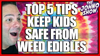 Johno Show 5 Tips Keep Kids Safe Cannabis Edibles & weed cookies