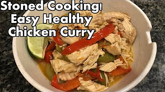 Positive Smash 420 Stoned Cooking! Easy & Healthy Chicken Curry