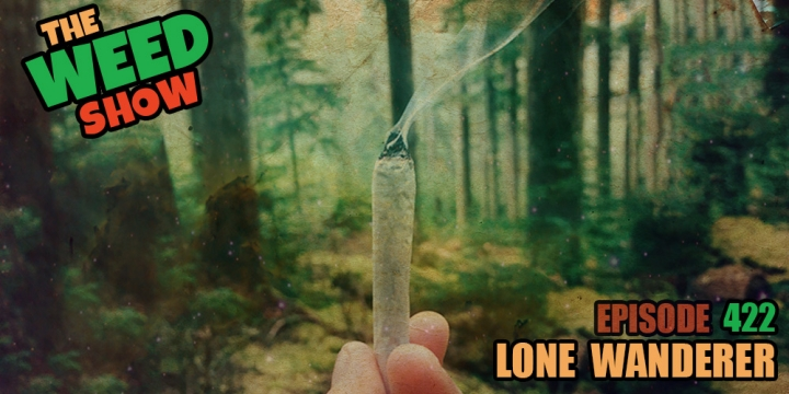 The Weed Show Lone Wanderer