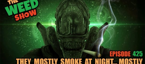 The Weed Show They Mostly Smoke At Night...Mostly