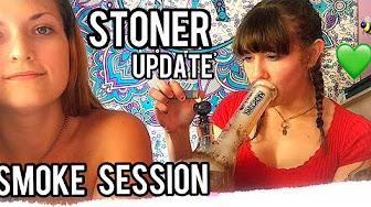 CosmicCloudz420 Stoner Girl Update - Smoke Sesh w My Girl Friends