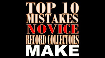 Daily Vinyl Top 10 Mistakes Novice Record Collectors Make