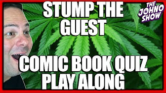 Stump the Guest Trivia Quiz: Comic Books Play Along w/Nelson from CannaCultural