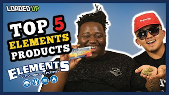 Loaded Up Top 5 Favorite Elements Rolling Paper Products