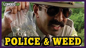 Loaded Up Police & Weed