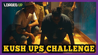 Loaded Up Kush Ups Weed Challenge