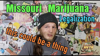 Weed News At 420 Missouri Marijuana Legalization in 2018, could be a thing