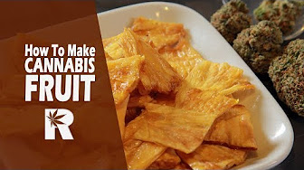 How To Make Cannabis Infused Dried Fruit with Rosin: Cannabasics #72