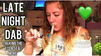 CosmicCloudz420 Late Night Dab Sesh Rambles & Smoke Tricks
