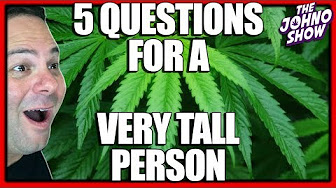 5 Questions for a Very Tall Person - The Johno Show