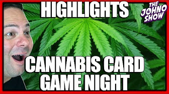 Cannabis Card Game Night Highlights The Johno Show