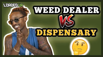 Loaded Up Weed Dispensary Or Dealer