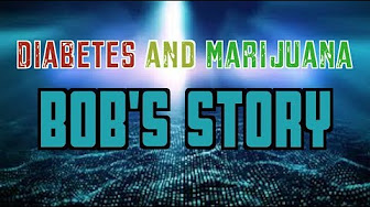 Weed News At 420 Marijuana & Diabetes a letter from BoB