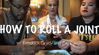 HOW TO ROLL A JOINT W/ KENDRICK GRADY AND EVIL EVELYN (LIFE HACK)