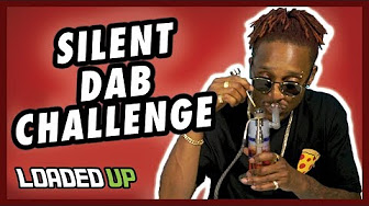 Loaded Up Silent Dab Challenge