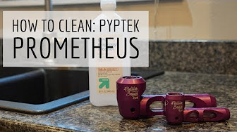 Positive Smash 420 How to Clean: Pyptek Prometheus