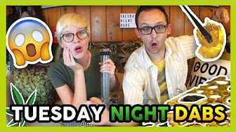 That High Couple TUESDAY NIGHT DABS!! #59