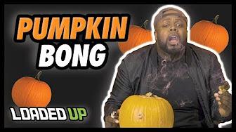 Pumpkin Bong   Loaded Up