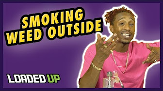 Loaded Up Tips For Smoking Weed Outside | Weed Code
