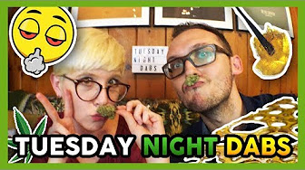 That High Couple TUESDAY NIGHT DABS!! #62