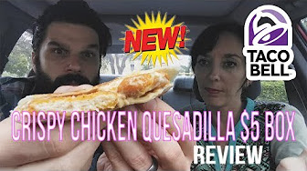 Whitfield Foods Taco Bell - Crispy Chicken Quesadilla $5 Box Fast Food Review