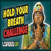Loaded Up Hold Your Breath Challenge!