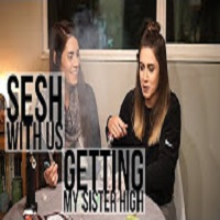 Positive Smash 420 Sesh w/ Us!! Getting My Sister High!
