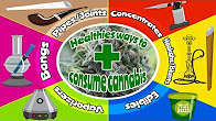 CannaVice TV How to Smoke Weed Everyday – Healthiest Ways to Consume Cannabis 🔥🔥💨💨