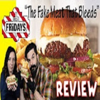 Whitfield Foods Reviews T.G.I. Friday's Beyond Burger [FAKE MEAT THAT BLEEDS]